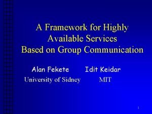 A Framework for Highly Available Services Based on