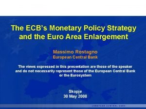 The ECBs Monetary Policy Strategy and the Euro