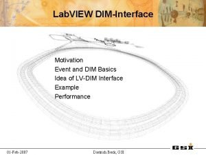 Lab VIEW DIMInterface Motivation Event and DIM Basics