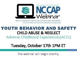 YOUTH BEHAVIOR AND SAFETY CHILD ABUSE NEGLECT Adverse