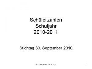 Schlerzahlen Schuljahr 2010 2011 Stichtag 30 September 2010