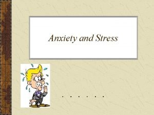 Anxiety and Stress Anxiety Apprehension Anticipatory Anxious Apprehension