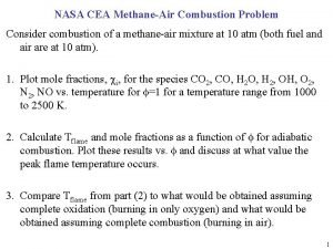 NASA CEA MethaneAir Combustion Problem Consider combustion of