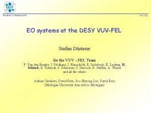 VUV FEL HELMHOLTZ GEMEINSCHAFT EO systems at the