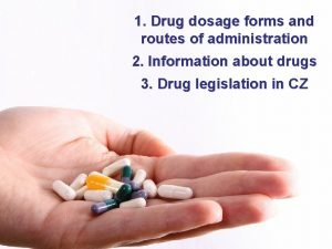 1 Drug dosage forms and routes of administration