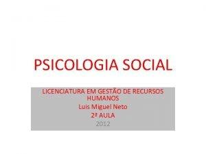 PSICOLOGIA SOCIAL LICENCIATURA EM GESTO DE RECURSOS HUMANOS