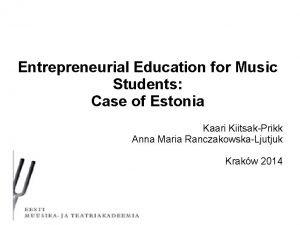 Entrepreneurial Education for Music Students Case of Estonia