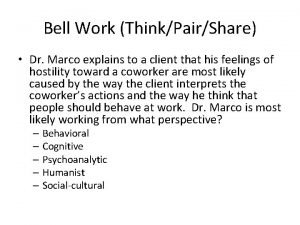 Bell Work ThinkPairShare Dr Marco explains to a