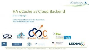 HA d Cache as Cloud Backend At ISGC