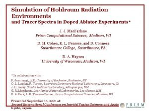 Simulation of Hohlraum Radiation Environments and Tracer Spectra