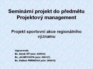 Seminrn projekt do pedmtu Projektov management Projekt sportovn