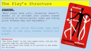 The Plays Structure STARTER Most plays have acts