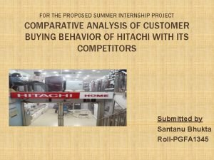 FOR THE PROPOSED SUMMER INTERNSHIP PROJECT COMPARATIVE ANALYSIS
