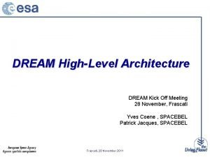 DREAM HighLevel Architecture DREAM Kick Off Meeting 28