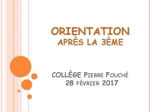 ORIENTATION APRS LA 3ME COLLGE PIERRE FOUCH 28