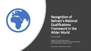 Recognition of Bahrains National Qualifications Framework in the
