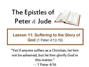 The Epistles of Peter Jude Lesson 11 Suffering
