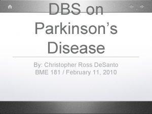 DBS on Parkinsons Disease By Christopher Ross De