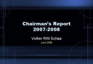 Chairmans Report 2007 2008 Volker RW Schaa June
