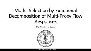 Model Selection by Functional Decomposition of MultiProxy Flow