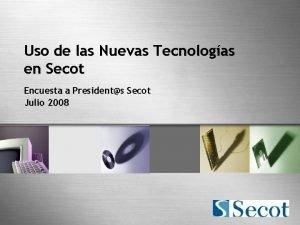 Uso de las Nuevas Tecnologas en Secot Encuesta
