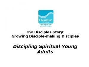 The Disciples Story Growing Disciplemaking Disciples Discipling Spiritual