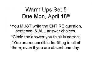 Warm Ups Set 5 Due Mon April 18