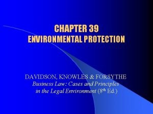 CHAPTER 39 ENVIRONMENTAL PROTECTION DAVIDSON KNOWLES FORSYTHE Business