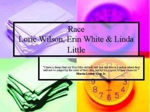 Race Lorie Wilson Erin White Linda Little I