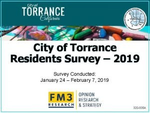 City of Torrance Residents Survey 2019 Survey Conducted