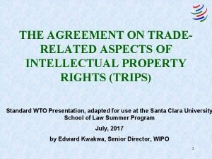 THE AGREEMENT ON TRADERELATED ASPECTS OF INTELLECTUAL PROPERTY
