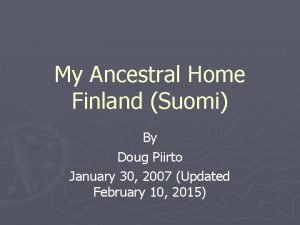 My Ancestral Home Finland Suomi By Doug Piirto