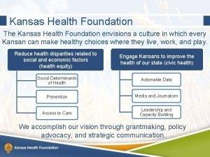 Kansas Health Foundation The Kansas Health Foundation envisions