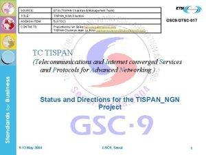 SOURCE ETSI TISPAN Chairman Management Team TITLE TISPANNGN