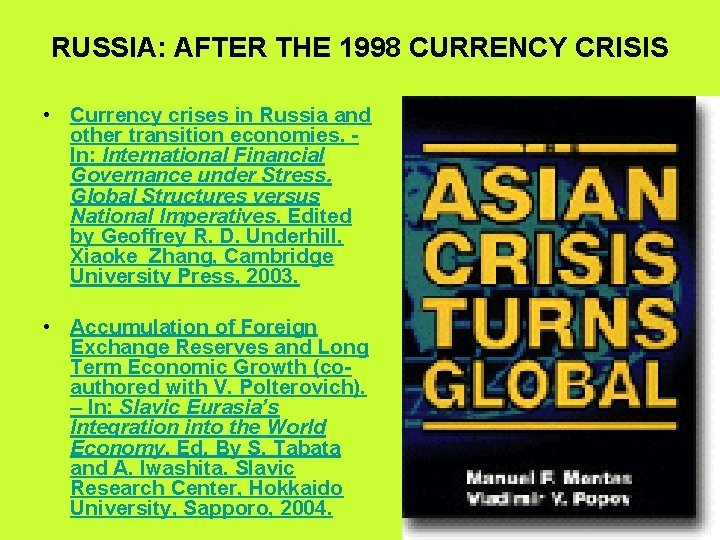 RUSSIA AFTER THE 1998 CURRENCY CRISIS Currency crises