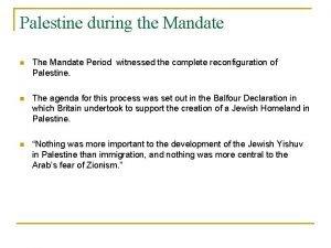 Palestine during the Mandate n The Mandate Period