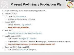 Present Preliminary Production Plan All still preliminary as