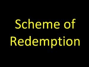 Scheme of Redemption Goals of Our Study To