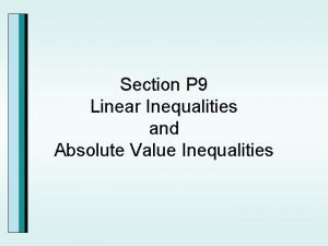 Section P 9 Linear Inequalities and Absolute Value