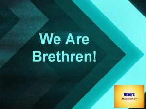 We Are Brethren Our lives are about others