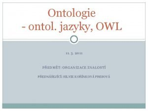 Ontologie ontol jazyky OWL 11 3 2011 PEDMT