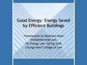 Good Energy Energy Saved by Efficient Buildings Presentation
