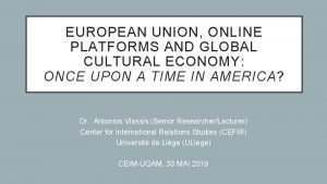 EUROPEAN UNION ONLINE PLATFORMS AND GLOBAL CULTURAL ECONOMY
