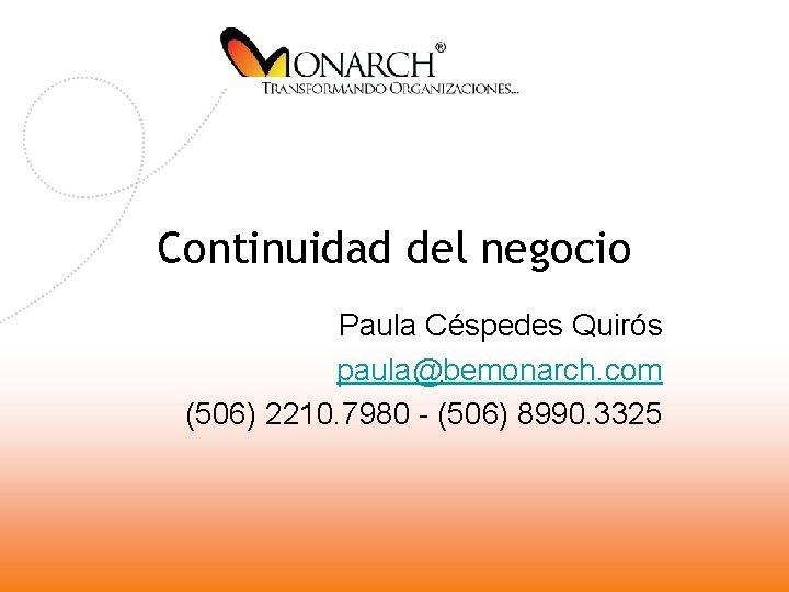 Continuidad del negocio Paula Cspedes Quirs paulabemonarch com