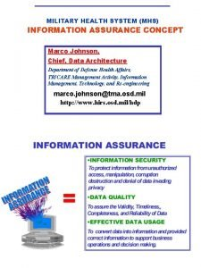MILITARY HEALTH SYSTEM MHS INFORMATION ASSURANCE CONCEPT Marco