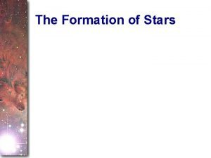 The Formation of Stars Outline I Making Stars