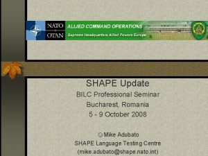 SHAPE Update BILC Professional Seminar Bucharest Romania 5