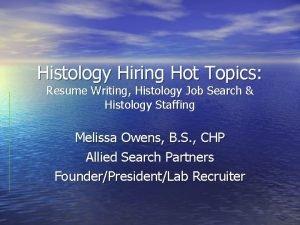 Histology Hiring Hot Topics Resume Writing Histology Job