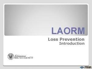 LAORM Loss Prevention Introduction Services FARA Provides Conduct