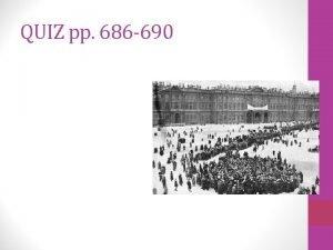 QUIZ pp 686 690 QUIZ ANSWERS THE TRANSFORMATION